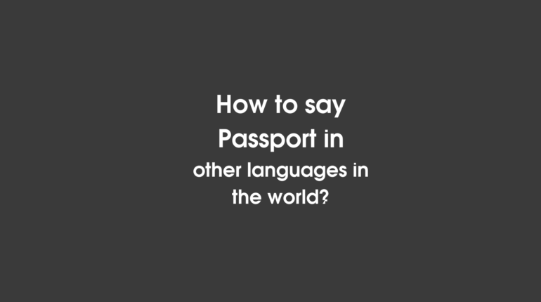How to say Passport in other languages ​​in the world?
