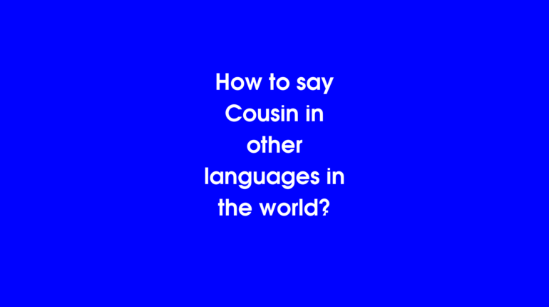 How to say Cousin in other languages in the world?