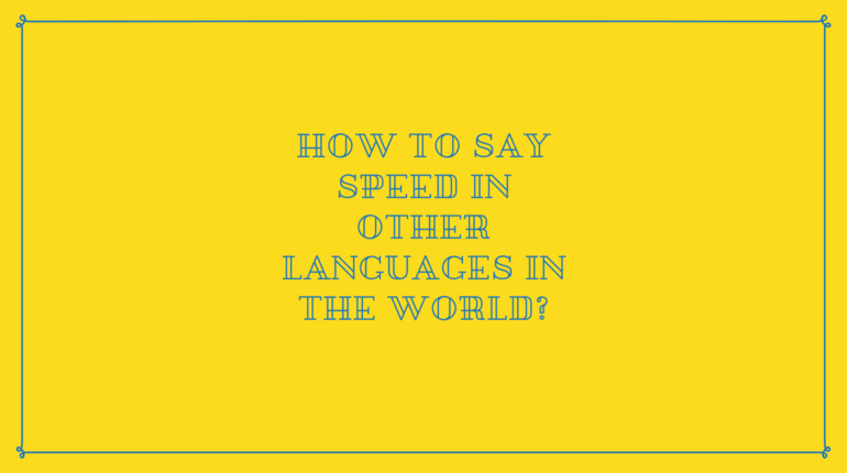 How to say Speed in other languages in the world?