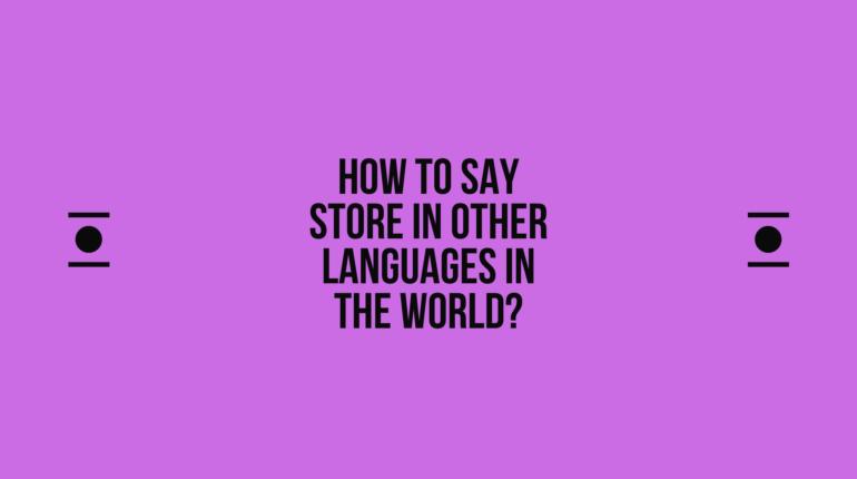 How to say Store in other languages ​​in the world?
