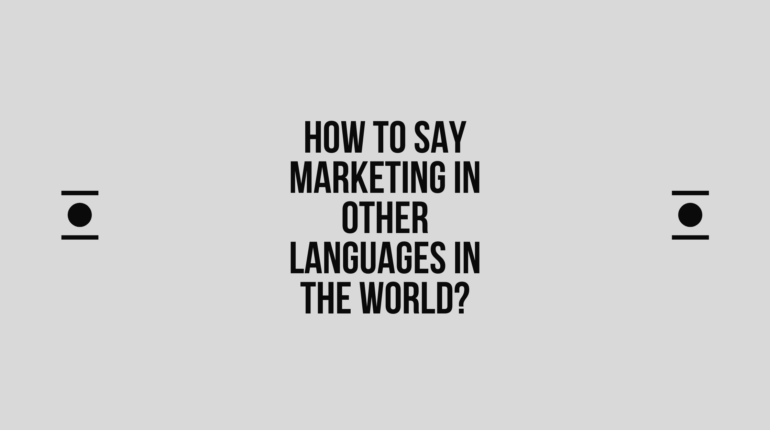 How to say Marketing in other languages ​​in the world?