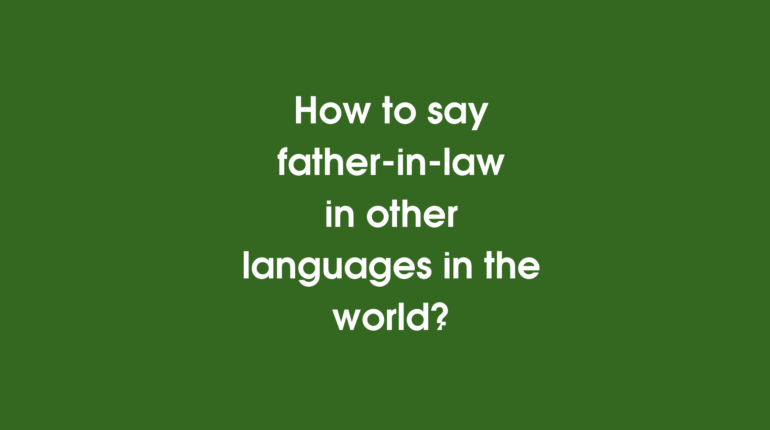 How to say father-in-law in other languages ​​in the world?
