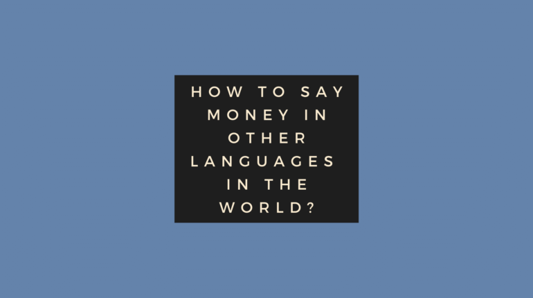 How to say money in other languages in the world?