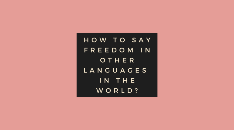How to say Freedom in other languages in the world?
