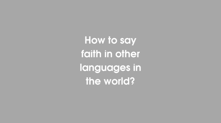 How to say faith in different languages in the world?