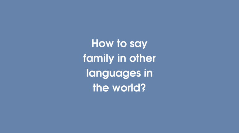 How to say Family in other different in the world?