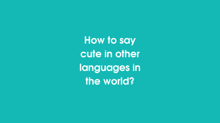 How to say cute in different languages in the world?