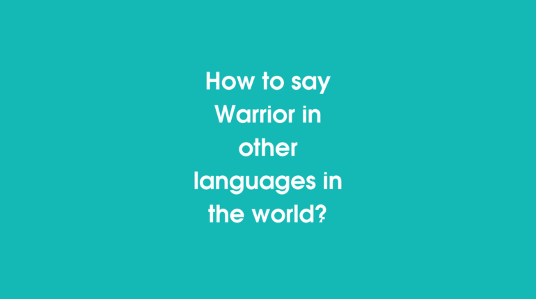 How to say Warrior in other languages in the world?