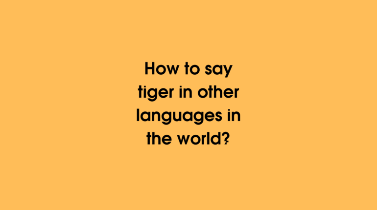How to say tiger in different languages in the world?