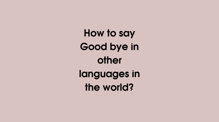 How to say Goodbye in other languages in the world?