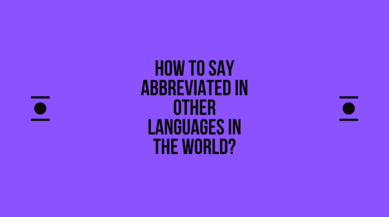 How to say abbreviated in other languages in the world? | Live sarkari