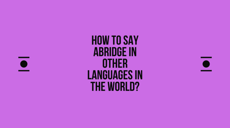 How to say abridge in other languages in the world? | Live sarkari yojana