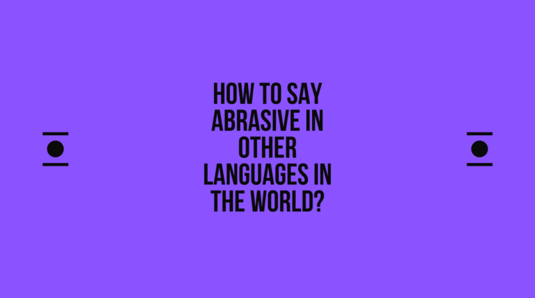 How to say abrasive in other languages in the world? | Live sarkari yojana