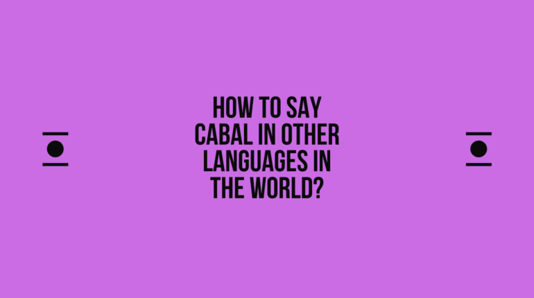 How to say cabal in other languages in the world? | Live sarkari yojana