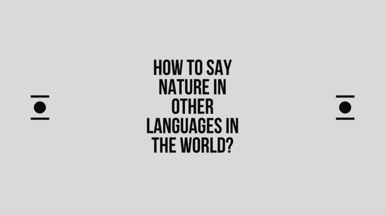 How to say nature in other languages in the world? | Live sarkari yojana