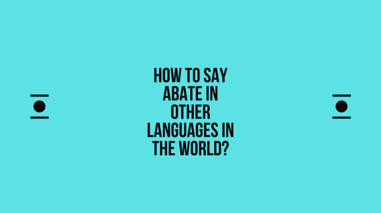 How to say abate in other languages in the world? | Live sarkari yojana