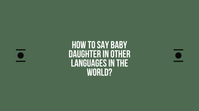 How to say Baby daughter in other languages in the world?