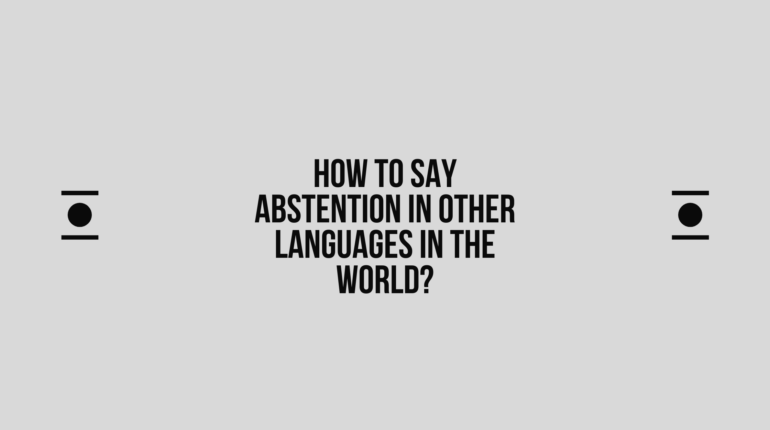 How to say Abstention in other languages in the world?