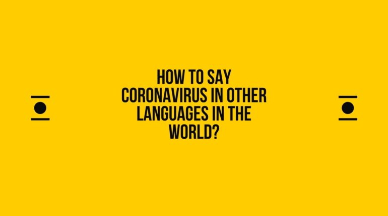How to say coronavirus in other languages in the world?