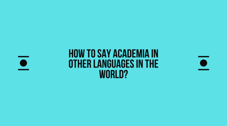 How to say Academia in other languages in the world?