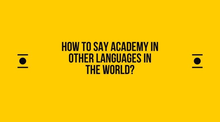 How to say Academy in other languages in the world?