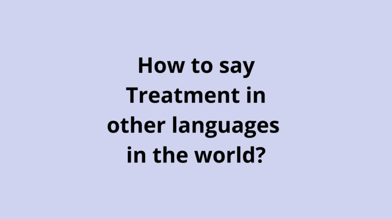 How to say Treatment in other languages in the world?