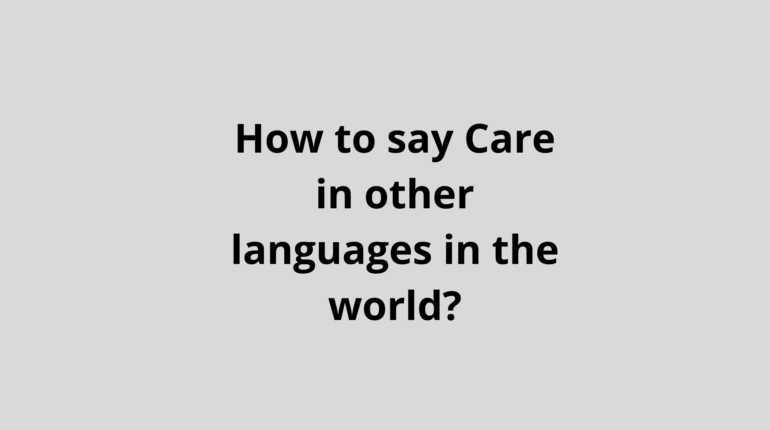How to say Care in other languages in the world?