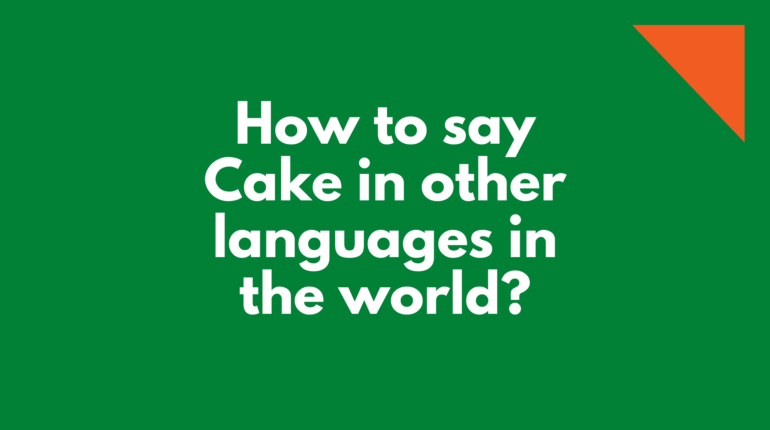 How to say Cake in other languages in the world?