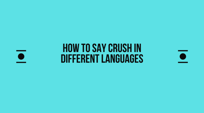 How to say crush in other languages in the world?