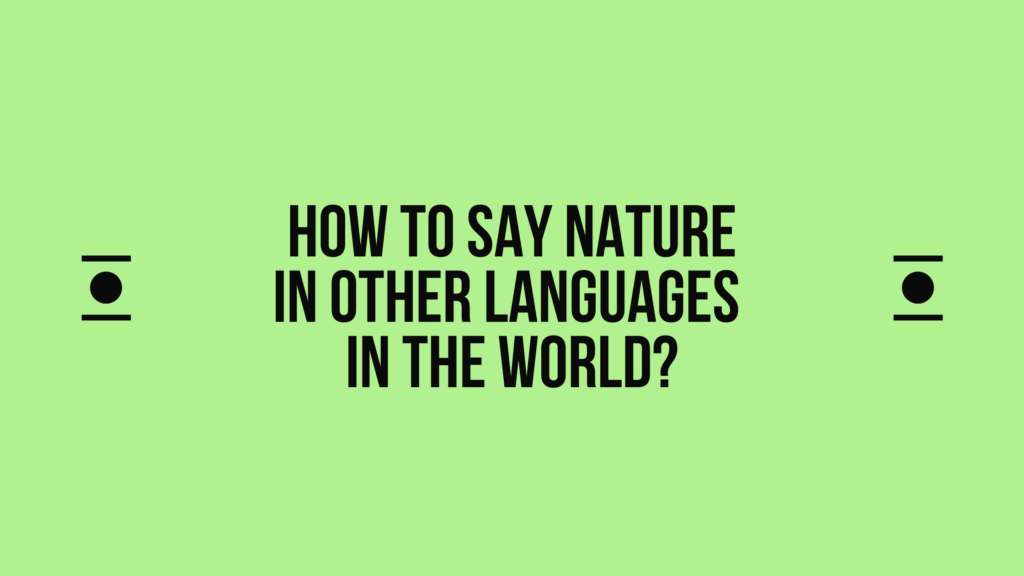 How to say Nature in other languages in the world?