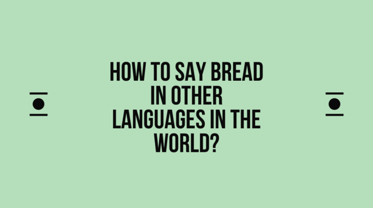How to say bread in other languages in the world?