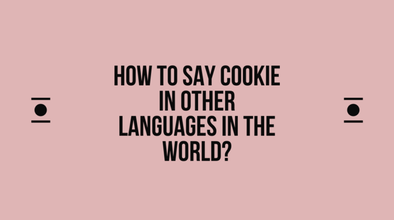 How to say Cookie in other languages in the world?