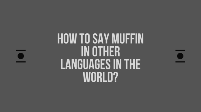 How to say Muffin in other languages in the world?
