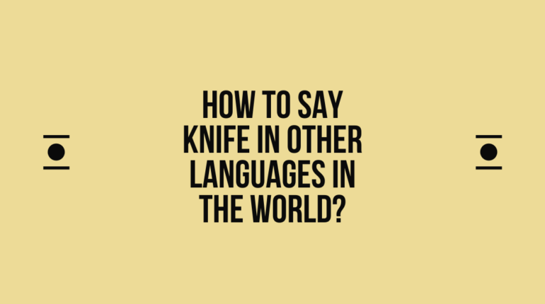 How to say Knife in other languages in the world?