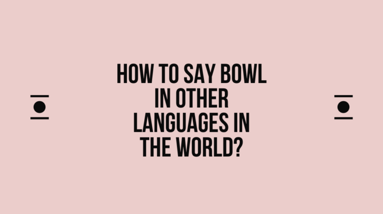 How to say Bowl in other languages in the world?