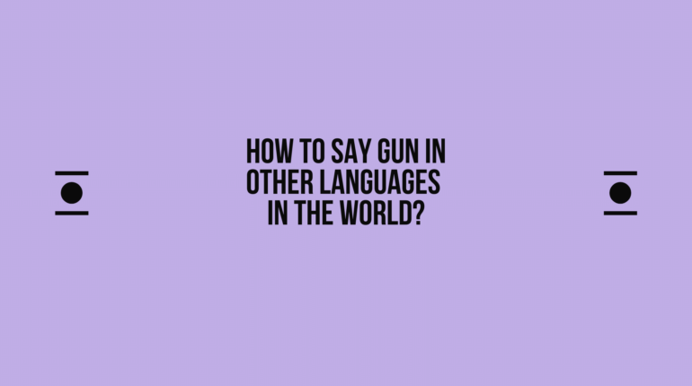 How to say Gun in other languages in the world?
