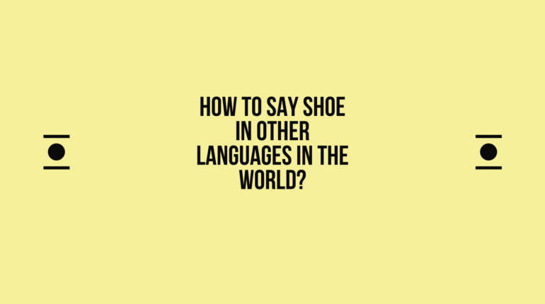 How to say Shoe in other languages in the world?