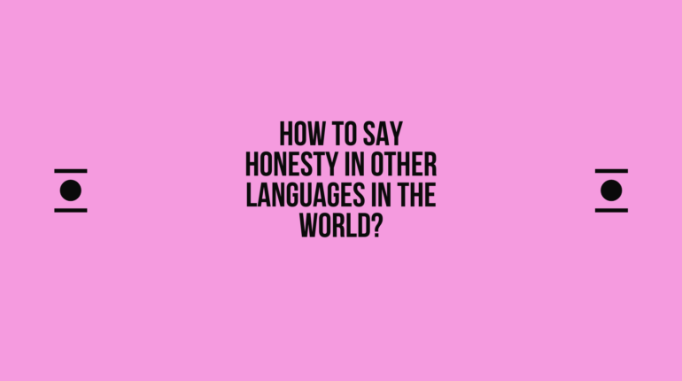 How to say Honesty in other languages in the world?