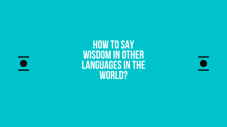 How to say Wisdom in other languages in the world?