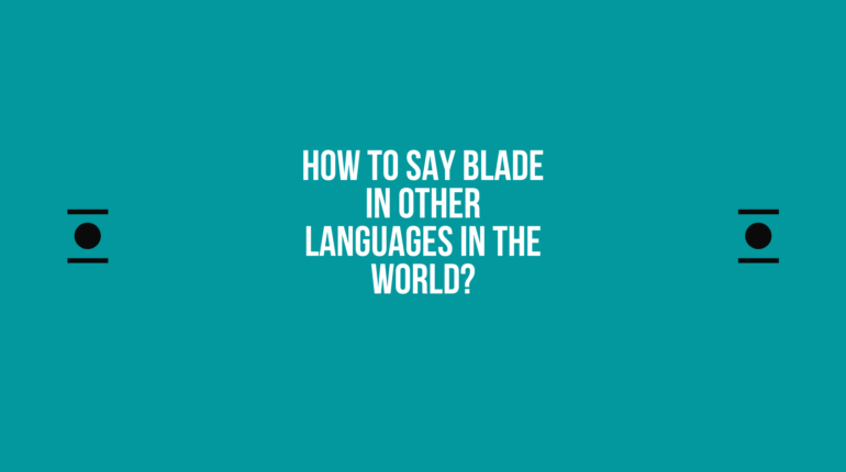 How to say Blade in other languages in the world?