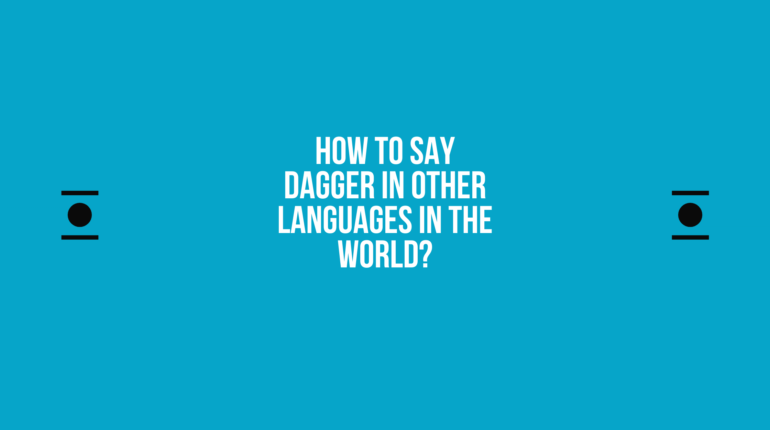 How to say Dagger in other languages in the world?