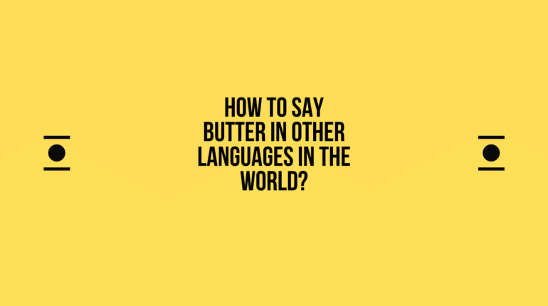 How to say Butter in other languages in the world?
