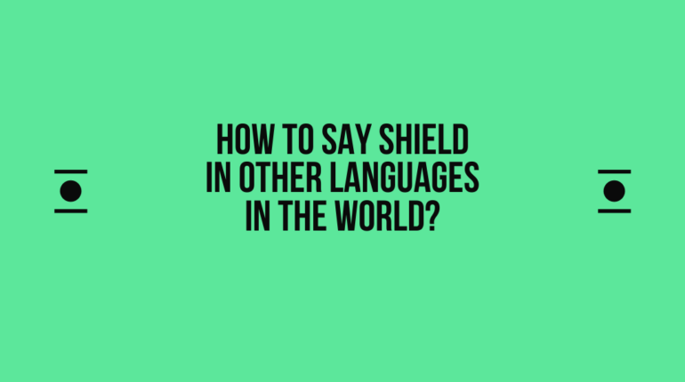 How to say Shield in other languages in the world?