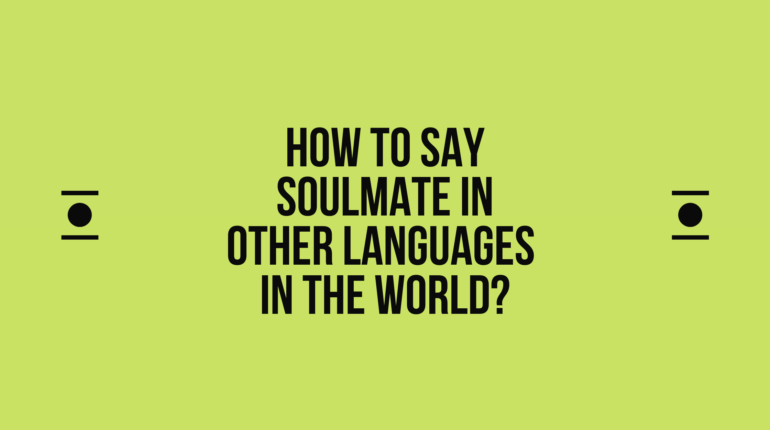 How to say Soulmate in other languages in the world?