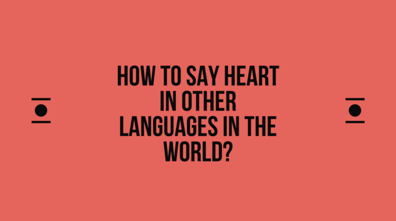 How to say Heart in other languages in the world?