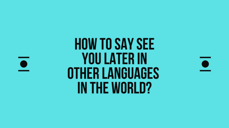 How to say See you later in other languages in the world?