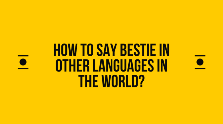 How to say bestie in other languages in the world?