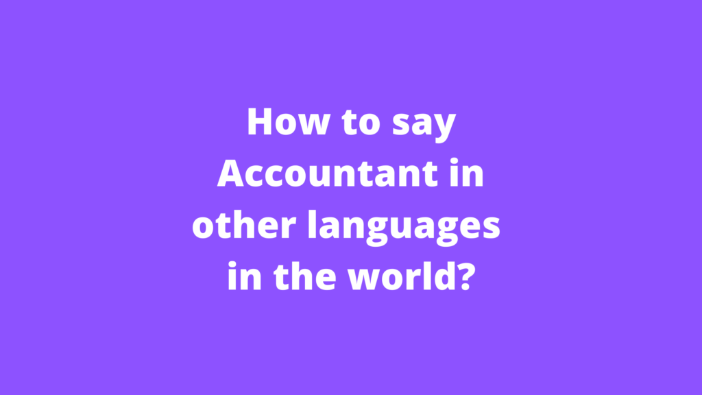 How to say Accountant in other languages in the world?