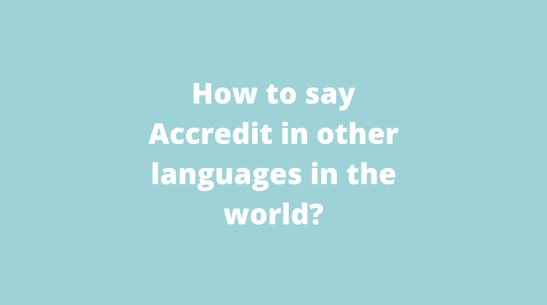 How to say Accredit in other languages __in the world