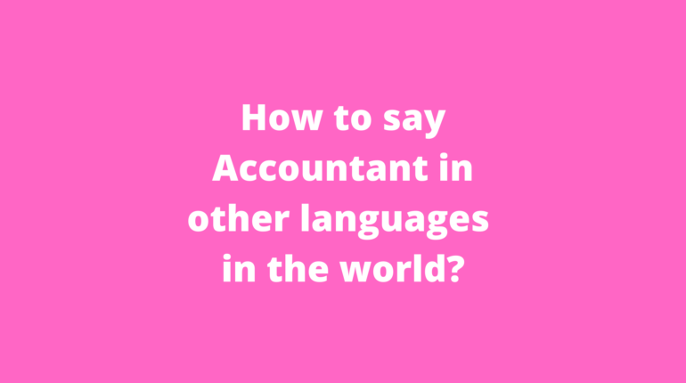 How to say Accountant in other languages __in the world